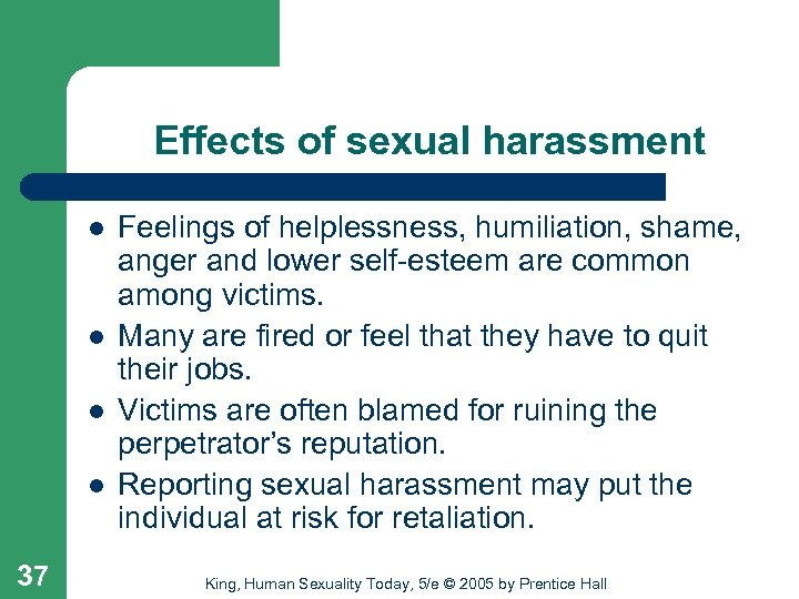 Effects of sexual harassment l l 37 Feelings of helplessness, humiliation, shame, anger and