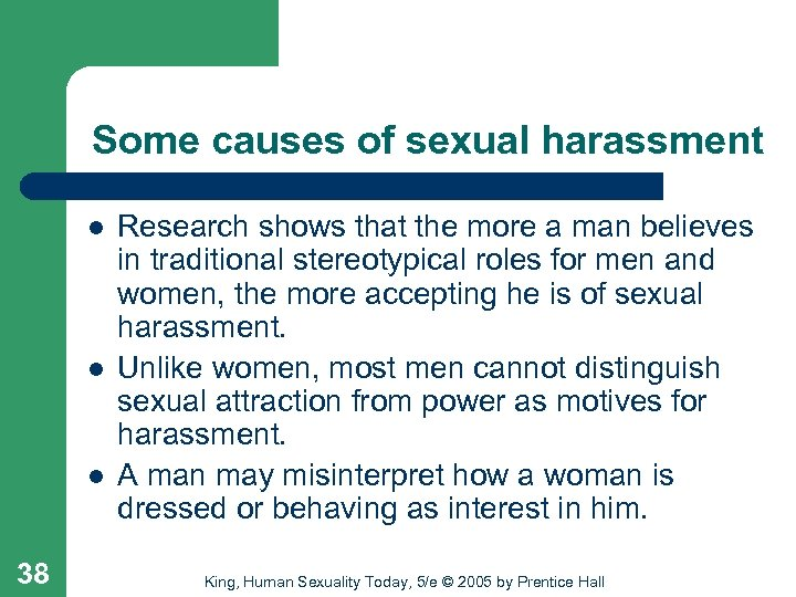 Some causes of sexual harassment l l l 38 Research shows that the more