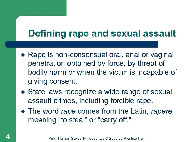 Defining rape and sexual assault l l l 4 Rape is non-consensual oral, anal