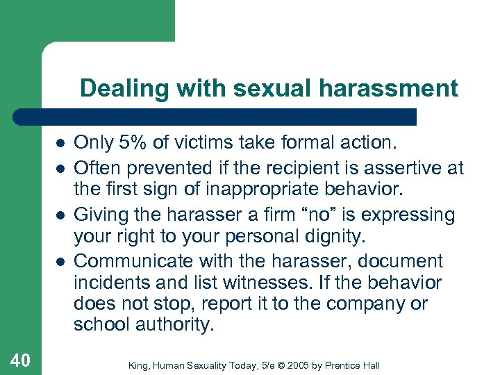 Dealing with sexual harassment l l 40 Only 5% of victims take formal action.