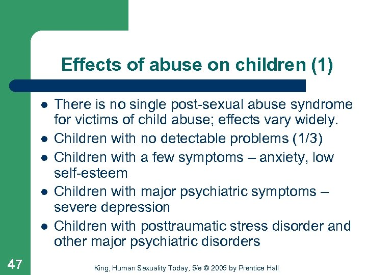 Effects of abuse on children (1) l l l 47 There is no single