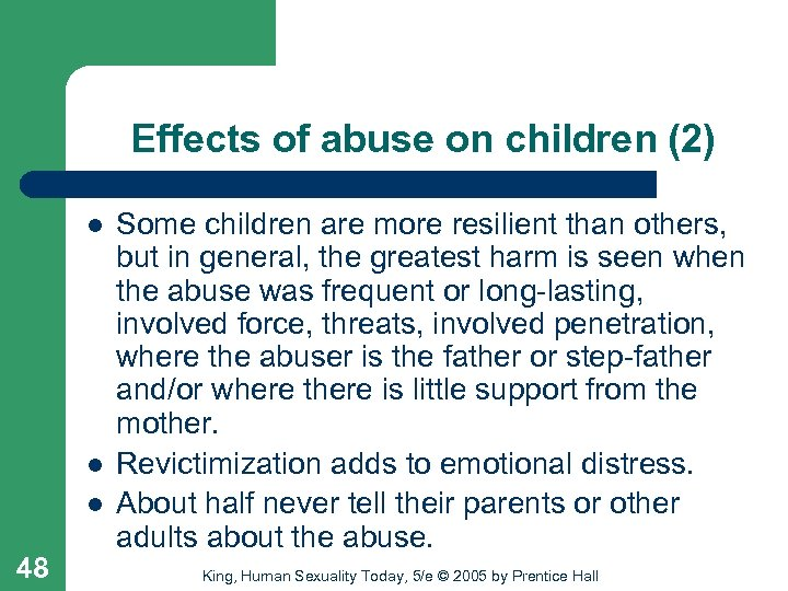 Effects of abuse on children (2) l l l 48 Some children are more