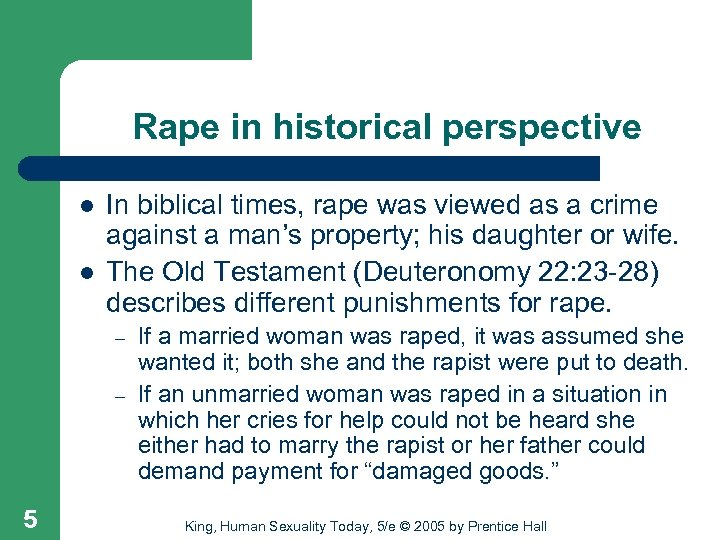 Rape in historical perspective l l In biblical times, rape was viewed as a
