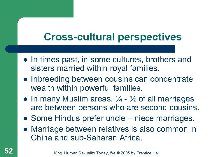 Cross-cultural perspectives l l l 52 In times past, in some cultures, brothers and