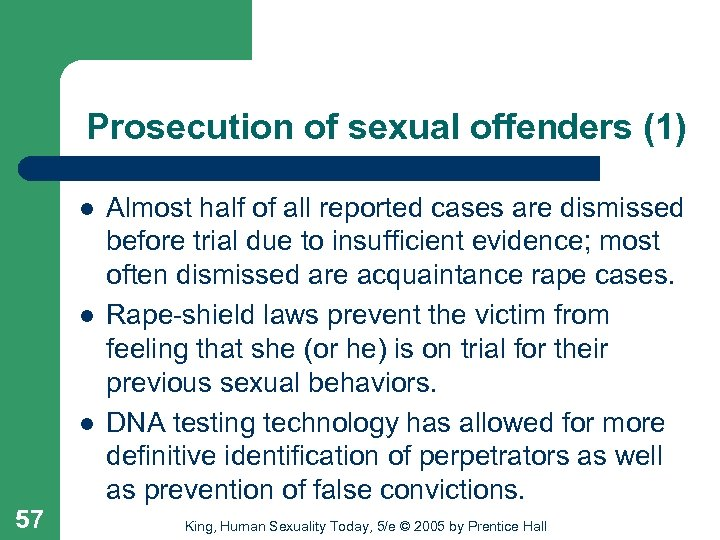 Prosecution of sexual offenders (1) l l l 57 Almost half of all reported