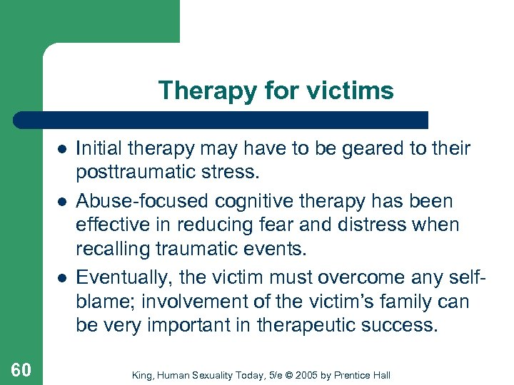 Therapy for victims l l l 60 Initial therapy may have to be geared