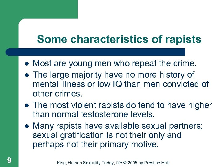 Some characteristics of rapists l l 9 Most are young men who repeat the