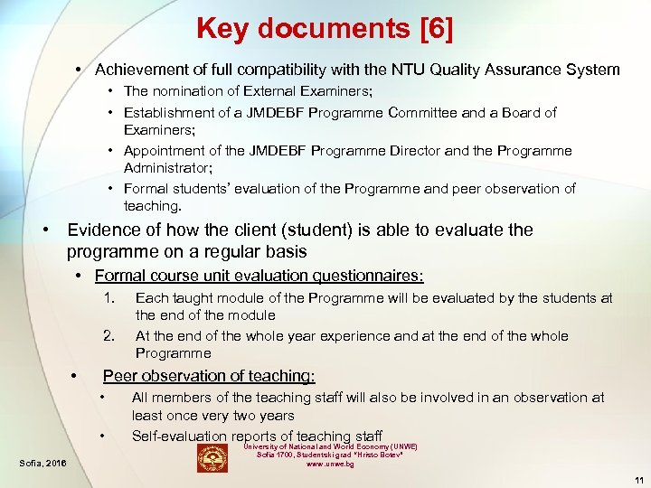 Key documents [6] • Achievement of full compatibility with the NTU Quality Assurance System