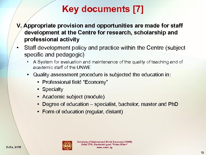 Key documents [7] V. Appropriate provision and opportunities are made for staff development at