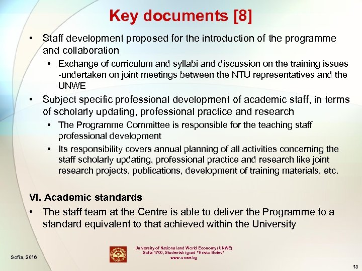 Key documents [8] • Staff development proposed for the introduction of the programme and