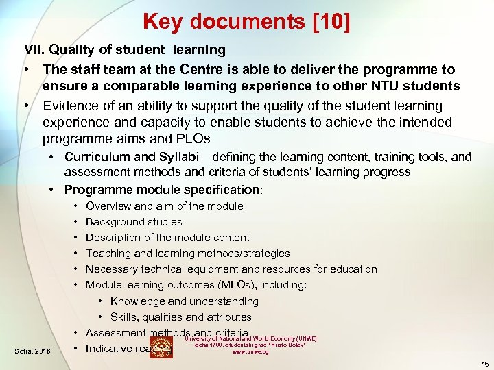 Key documents [10] VII. Quality of student learning • The staff team at the