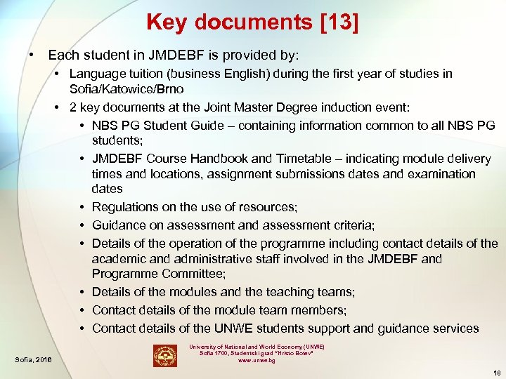Key documents [13] • Each student in JMDEBF is provided by: • Language tuition