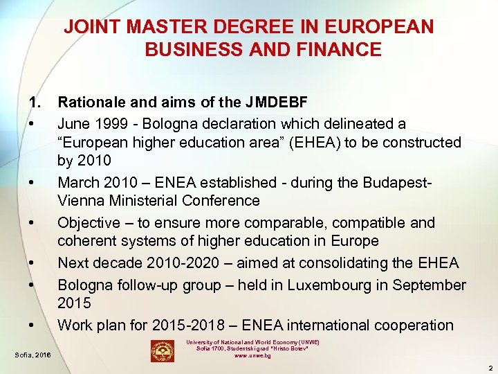 JOINT MASTER DEGREE IN EUROPEAN BUSINESS AND FINANCE 1. • • • Sofia, 2016