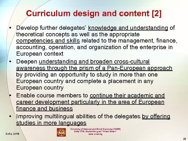Curriculum design and content [2] • Develop further delegates' knowledge and understanding of theoretical