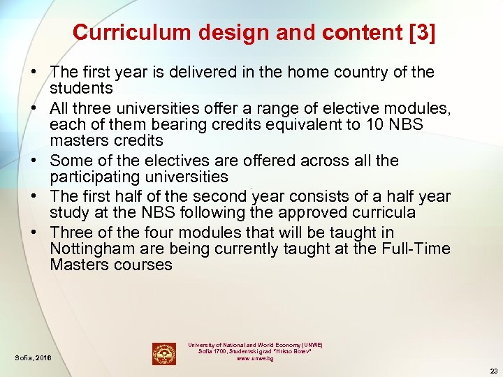 Curriculum design and content [3] • The first year is delivered in the home