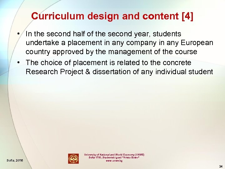 Curriculum design and content [4] • In the second half of the second year,