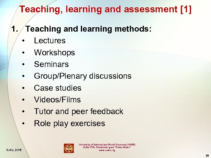 Teaching, learning and assessment [1] 1. Teaching and learning methods: • Lectures • Workshops