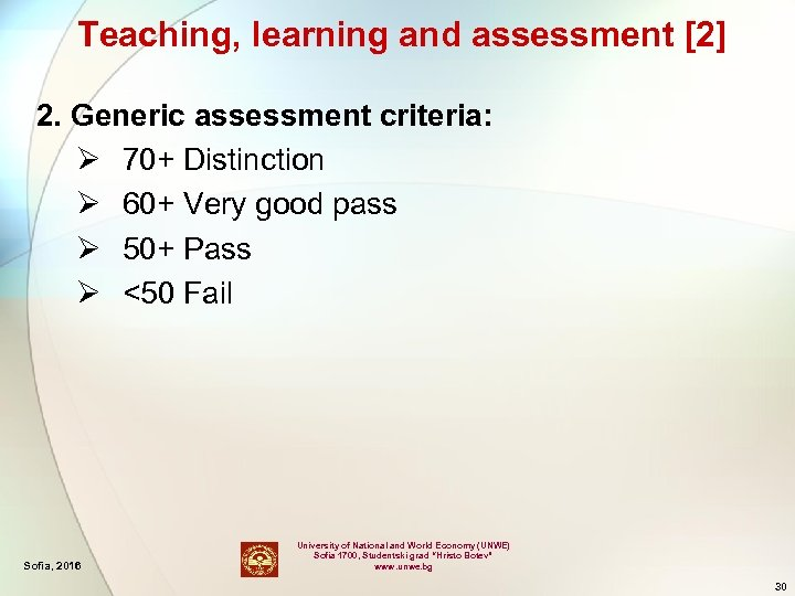 Teaching, learning and assessment [2] 2. Generic assessment criteria: Ø 70+ Distinction Ø 60+