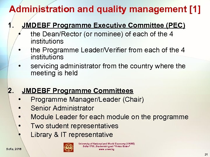 Administration and quality management [1] 1. JMDEBF Programme Executive Committee (PEC) • the Dean/Rector
