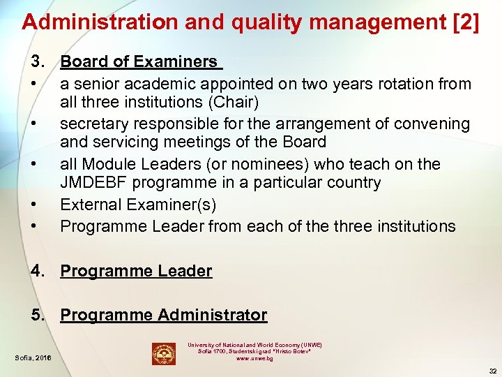 Administration and quality management [2] 3. Board of Examiners • a senior academic appointed