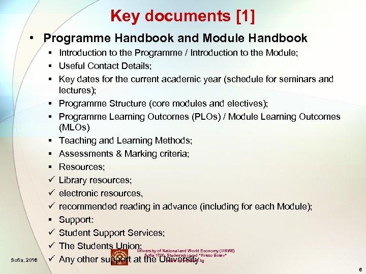 Key documents [1] • Programme Handbook and Module Handbook Sofia, 2016 § Introduction to