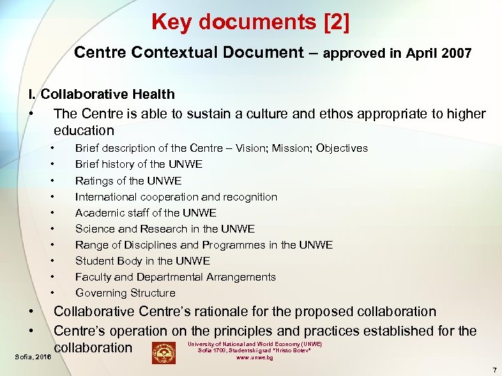 Key documents [2] Centre Contextual Document – approved in April 2007 I. Collaborative Health