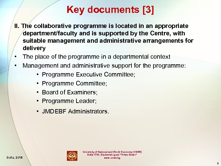 Key documents [3] II. The collaborative programme is located in an appropriate department/faculty and