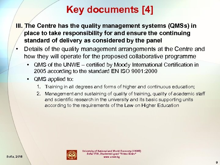Key documents [4] III. The Centre has the quality management systems (QMSs) in place