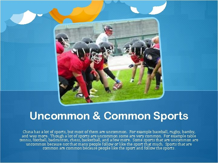 Uncommon & Common Sports China has a lot of sports, but most of them