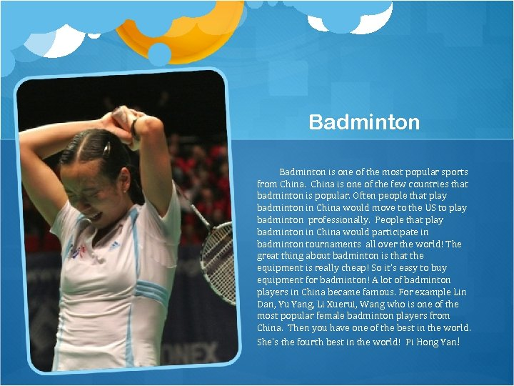 Badminton is one of the most popular sports from China is one of the