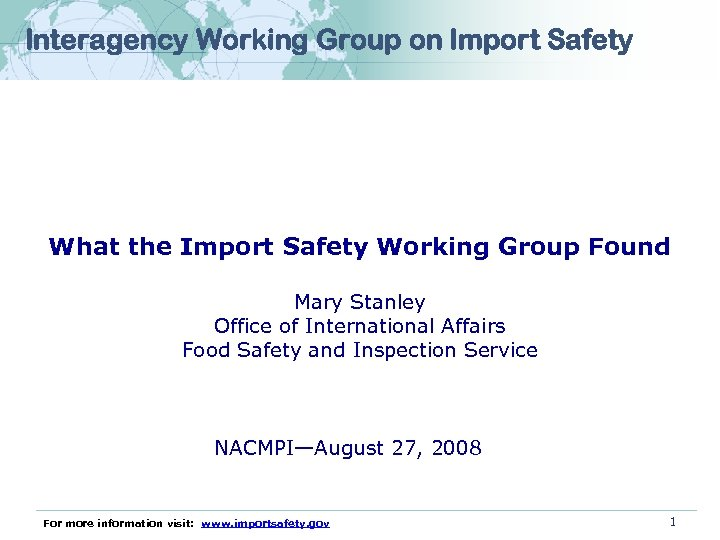 Interagency Working Group on Import Safety What the Import Safety Working Group Found Mary