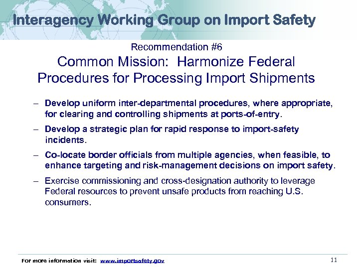 Interagency Working Group on Import Safety Recommendation #6 Common Mission: Harmonize Federal Procedures for