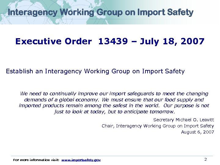 Interagency Working Group on Import Safety Executive Order 13439 – July 18, 2007 Establish