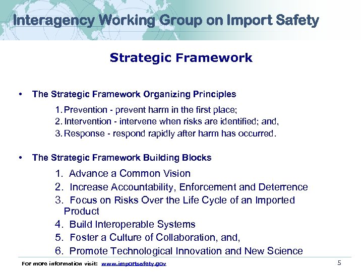 Interagency Working Group on Import Safety Strategic Framework • The Strategic Framework Organizing Principles