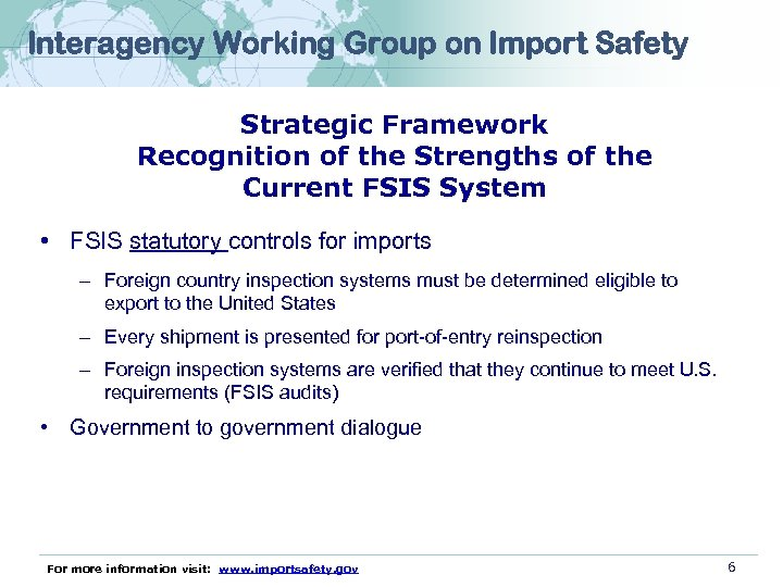 Interagency Working Group on Import Safety Strategic Framework Recognition of the Strengths of the