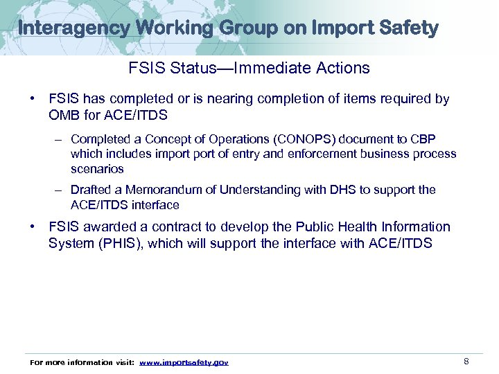 Interagency Working Group on Import Safety FSIS Status—Immediate Actions • FSIS has completed or