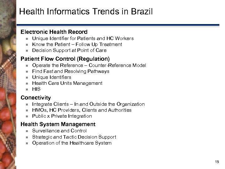 Health Informatics Trends in Brazil Electronic Health Record ¾ ¾ ¾ Unique Identifier for