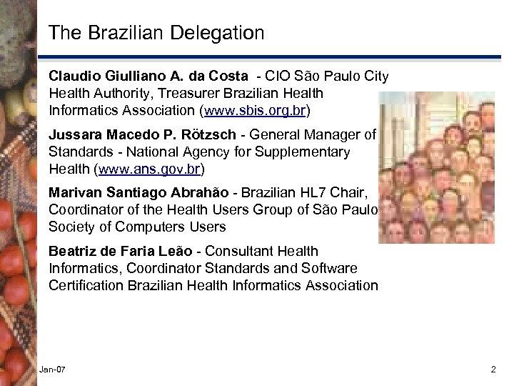 The Brazilian Delegation Claudio Giulliano A. da Costa - CIO São Paulo City Health