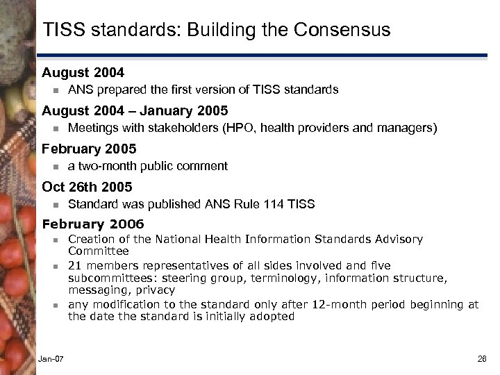 TISS standards: Building the Consensus August 2004 ¾ ANS prepared the first version of