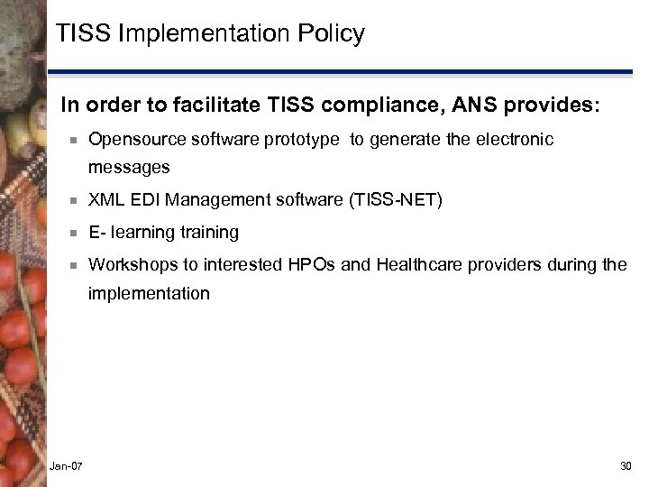 TISS Implementation Policy In order to facilitate TISS compliance, ANS provides: ¾ Opensource software