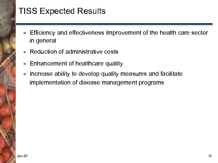 TISS Expected Results ¾ Efficiency and effectiveness Improvement of the health care sector in