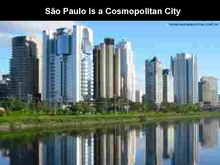 São Paulo is a Cosmopolitan City