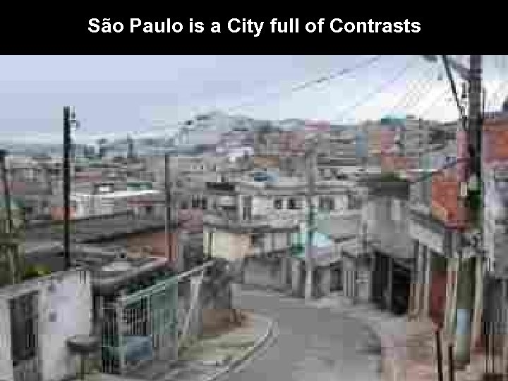 São Paulo is a City full of Contrasts