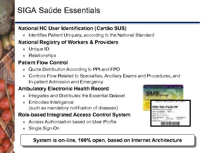 SIGA Saúde Essentials National HC User Identification (Cartão SUS) ¾ Identifies Patient Uniquely, according