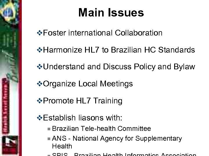 Main Issues v. Foster international Collaboration v. Harmonize HL 7 to Brazilian HC Standards