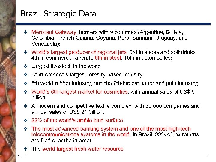 Brazil Strategic Data v Mercosul Gateway: borders with 9 countries (Argentina, Bolivia, Colombia, French
