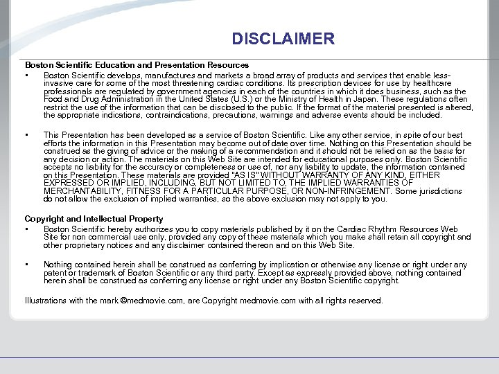 DISCLAIMER Boston Scientific Education and Presentation Resources • Boston Scientific develops, manufactures and markets