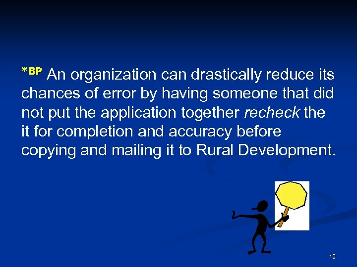 *BP An organization can drastically reduce its chances of error by having someone that