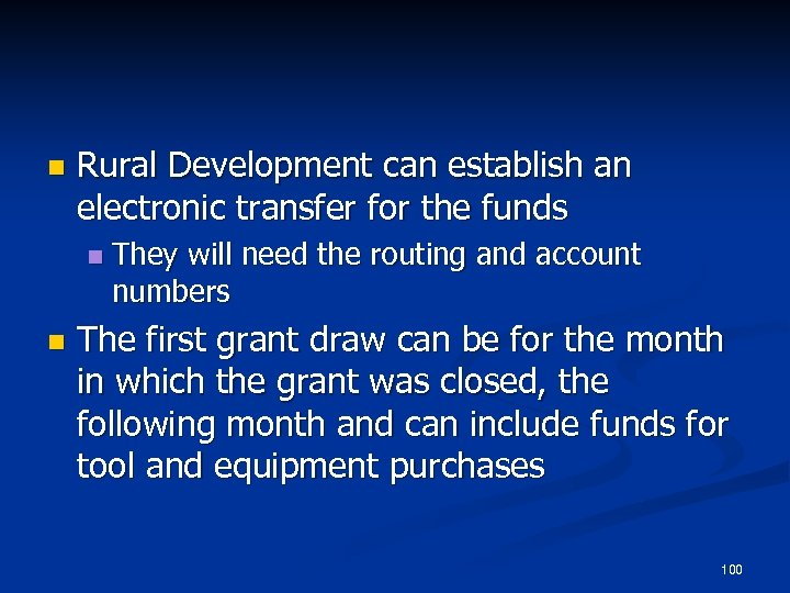 n Rural Development can establish an electronic transfer for the funds n n They