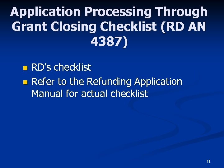 Application Processing Through Grant Closing Checklist (RD AN 4387) n n RD's checklist Refer